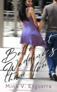 Better At Weddings Than You by Mina V. Esguerra - Bookbed