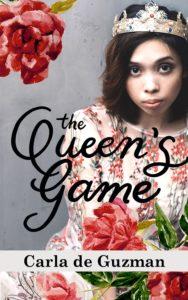 The Queen's Game by Carla de Guzman - Bookbed