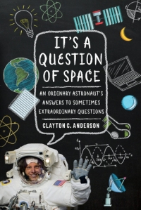 It's A Question of Space by Clayton C. Anderson - Bookbed