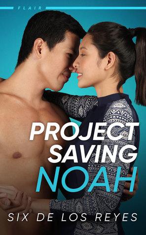 Project Saving Noah by Six de los Reyes #romanceclassFlair - Bookbed