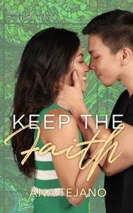 Keep The Faith by Ana Tejano - Bookbed