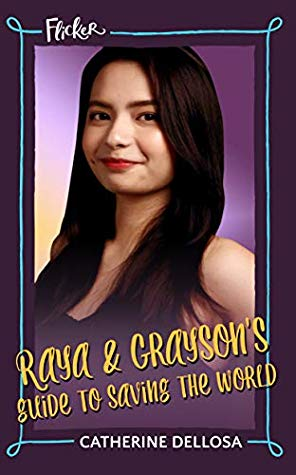 Raya and Grayson's Guide to Saving the World by Catherine Dellosa - Bookbed